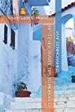 BEST EVER TRAVEL TIPS TO MOROCCO: Travel Guide to Morocco