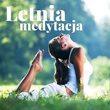 Letnia medytacja: Relaksujące piosenki na małe codzienne sesje medytacyjne