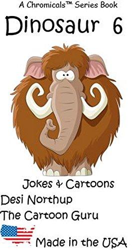 Dinosaur 6 -- Jokes & Cartoons (Dinosaur Jokes & Cartoons) (English Edition)