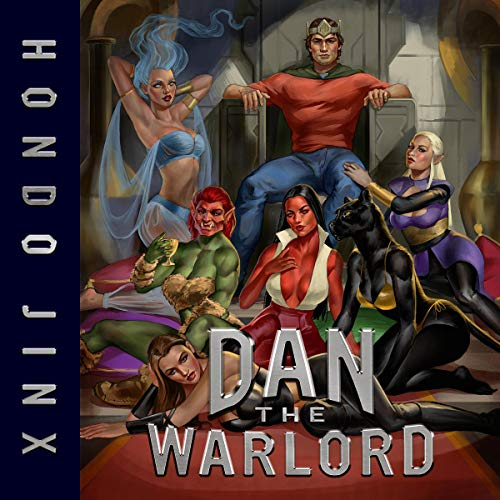 Dan the Warlord (A Gamelit Harem Fantasy Adventure) cover art