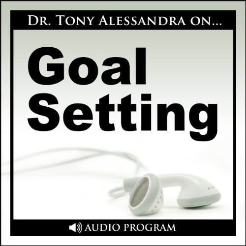 Goal Setting                   By:                                                                                                                                 Dr. Tony Alessandra                               Narrated by:                                                                                                                                 Dr. Tony Alessandra                      Length: 21 mins     Not rated yet     Overall 0.0
