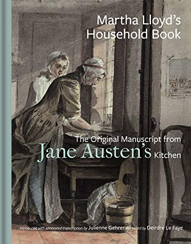 Compare Textbook Prices for Martha Lloyd's Household Book: The Original Manuscript from Jane Austen's Kitchen Annotated Edition ISBN 9781851245604 by Lloyd, Martha,Gehrer, Julienne,Le Faye, Deirdre