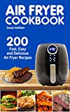 Air Fryer Cookbook: 200 Fast, Easy and Delicious Air Fryer Recipes (World Class Air Fryer Recipes...