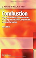 Combustion: Physical and Chemical Fundamentals, Modeling and Simulation, Experiments, Pollutant Formation by J. Warnatz Ulrich Maas Robert W. Dibble(2006-10-05)