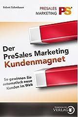 Der PreSales Marketing Kundenmagnet: So gewinnen Sie automatisch neue Kunden im Web Taschenbuch