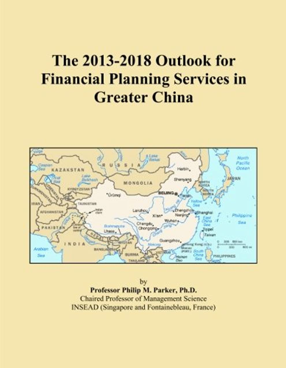 階層薬局注ぎますThe 2013-2018 Outlook for Financial Planning Services in Greater China