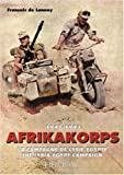 Afrikakorps, 1941-1943 - La Campagne de Libye-Egypte - The Libya-Egypt Campaign