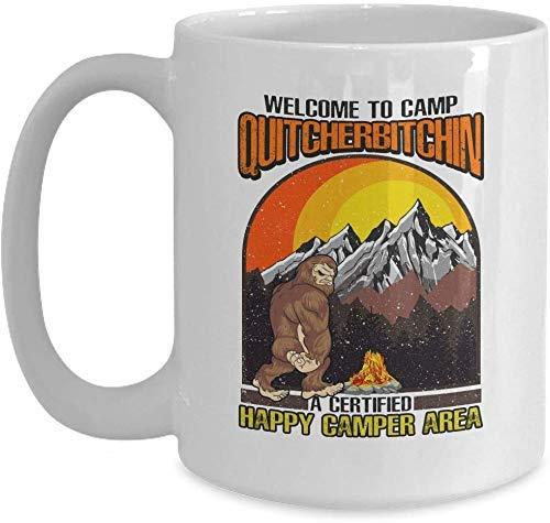 Bigfoot und Camping Liebhaber Geschenk - Willkommen im Camp Quitcherbitchin - Weiße Kaffeetasse für Weihnachten Thanksgiving Festival Freunde Geschenk Geschenk