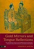 Gold Mirrors and Tongue Reflections: The Cornerstone Classics of Chinese Medicine Tongue Diagnosis - The Ao Shi Shang Han Jin Jing Lu, and the Shang Han She Jian