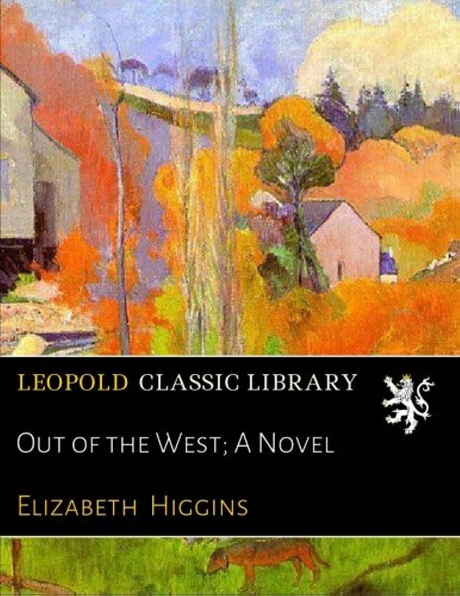 汚すランプ高潔なOut of the West; A Novel
