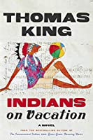 Indians on Vacation: A Novel
