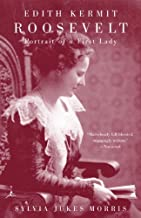 Edith Kermit Roosevelt: Portrait of a First Lady (Modern Library (Paperback))