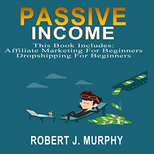 Passive Income: 2 Manuscripts audiobook cover art