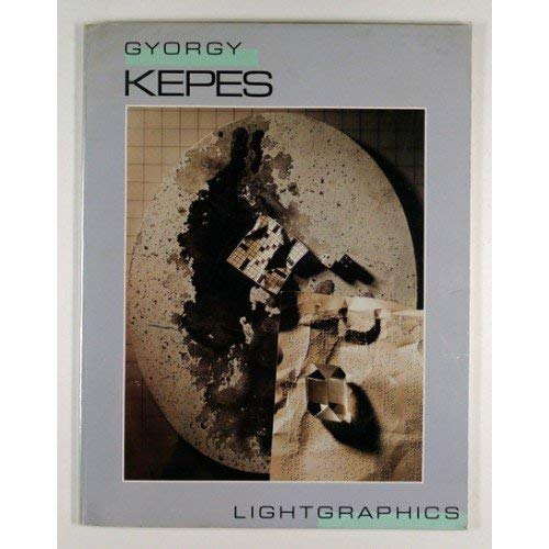 Gyorgy Kepes: Light Graphics- An Exhibition Catalogue, May 31-July 8, 1984
