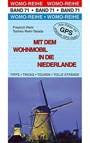 Mit dem Wohnmobil in die Niederlande (Womo-Reihe)