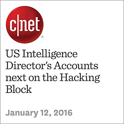 US Intelligence Director's Accounts next on the Hacking Block cover art