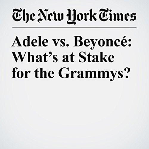 Adele vs. Beyoncé: What's at Stake for the Grammys? copertina