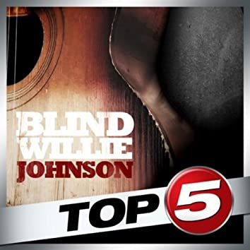Top 5 - Blind Willie Johnson - EP