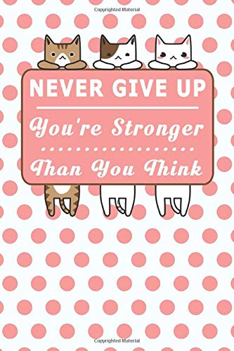 Never Give Up You're Stronger Than You Think : My Daily Food...