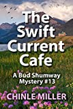 The Swiftcurrent Cafe (Bud Shumway Mystery Series Book 13)