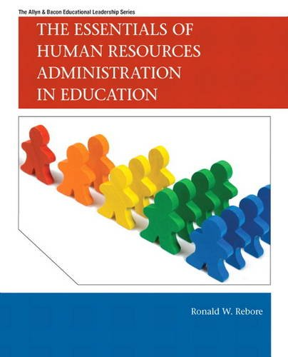 Essentials of Human Resources Administration in Education, The (Allyn & Bacon Educational Leadership)