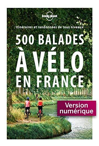 500 balades à vélo en France - 1ed (French Edition)