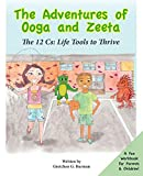 The Adventures of Ooga and Zeeta: The 12 Cs: Life Tools to Thrive