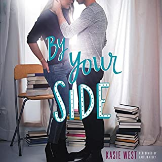 By Your Side                   By:                                                                                                                                 Kasie West                               Narrated by:                                                                                                                                 Caitlin Kelly                      Length: 6 hrs and 30 mins     587 ratings     Overall 4.3