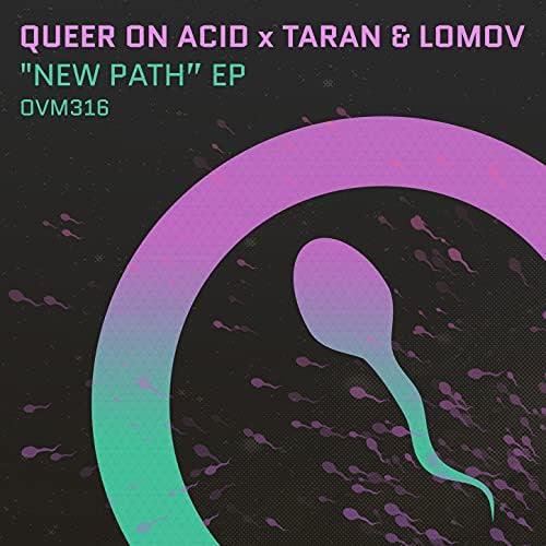 Queer On Acid & Taran & Lomov
