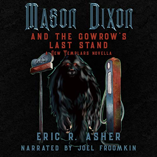 Mason Dixon & The Gowrow's Last Stand Audiobook By Eric R. Asher cover art