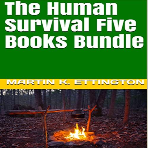 The Human Survival Five Books Bundle Audiobook By Martin K. Ettington cover art