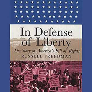 In Defense of Liberty     The Story of America's Bill of Rights              By:                                                                                                                                 Russell Freedman                               Narrated by:                                                                                                                                 Marc Vietor                      Length: 3 hrs and 27 mins     Not rated yet     Overall 0.0