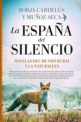 La España del Silencio. Novelas Del Mundo Rural