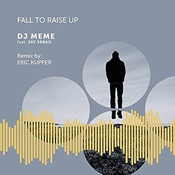 Fall to Raise Up (feat. Jay Sebag) [Eric Kupper Remix]