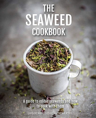 The Seaweed Cookbook: A Guide to Edible Seaweeds and How to Cook With Themの詳細を見る