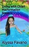 Living with Chiari Malformation Stage 1 (English Edition)