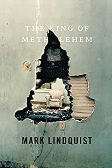 The King of Methlehem: A Novel by [Mark Lindquist]