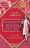 Polizeiärztin Magda Fuchs – Das Leben, ein großer Rausch: Roman (Polizeiärztin Magda Fuchs-Serie 2)