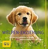 Welpen-Erziehung: Der 8-Wochen-Trainingsplan fr Welpen. Plus Junghund-Training vom 5. bis 12. Monat (GU Tier Spezial)