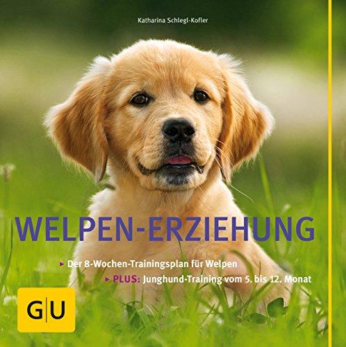 Welpen-Erziehung: Der 8-Wochen-Trainingsplan für Welpen. Plus Junghund-Training vom 5. bis 12. Monat (GU Tier Spezial) (German Edition)