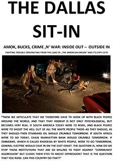 THE DALLAS SIT-IN – AMOK, BUCKS, CRIME 'N' WAR: INSIDE OUT – OUTSIDE IN