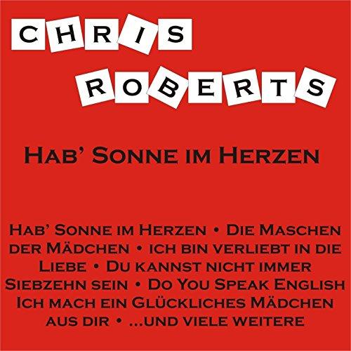 Chris Roberts Medley: Hab' Sonne im Herzen / Mein Schatz du bist 'ne Wucht / Du kannst nicht immer siebzehn sein / Ein Mädchen nach Maß / Ich bin verliebt in die Liebe