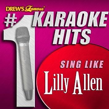 Drew's Famous # 1 Karaoke Hits: Sing like Lilly Allen