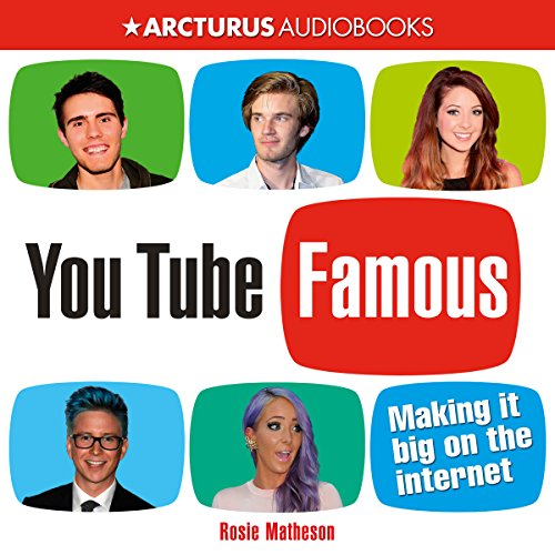 YouTube Famous: Making It Big on the Internet audiobook cover art