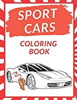 Sport Cars Coloring Book: A Collection of Amazing Sport and Supercar Designs for Kids Gift for Fast Racing Car Lovers Perfect Present for Choldren Boys