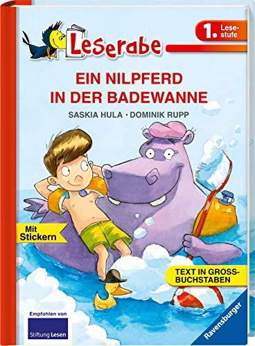 EIN NILPFERD IN DER BADEWANNE - Leserabe 1. Klasse - Erstlesebuch für Kinder ab 6 Jahren: In Großbuchstaben (Leserabe - 1. Lesestufe)