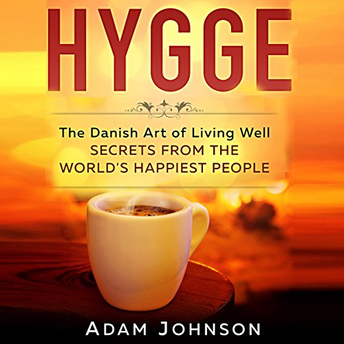 Hygge: The Danish Art of Living Well cover art