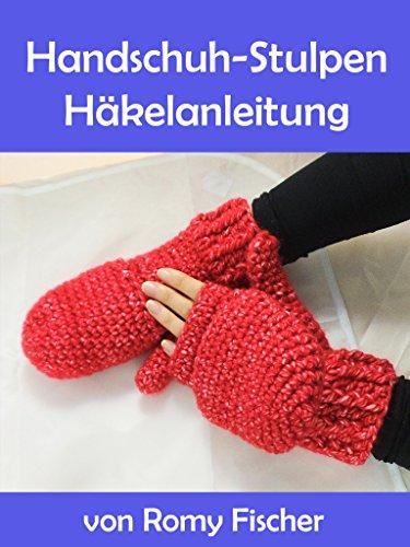Handschuh-Stulpen: Häkelanleitung