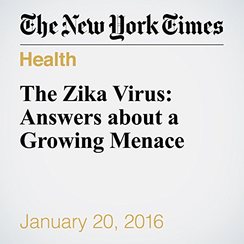 The Zika Virus: Answers about a Growing Menace audiobook cover art