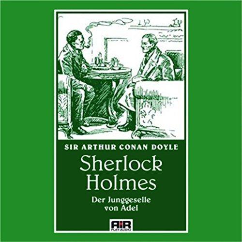 Der Junggeselle von Adel (Die Abenteuer des Sherlock Holmes) Titelbild